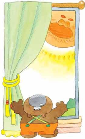 小熊跳起来冲到窗子边,拉开窗帘一看,天哪!太阳已经升得很高了.