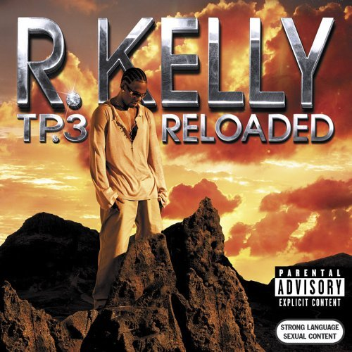 专辑:R.Kelly--《TP.3Reloaded》