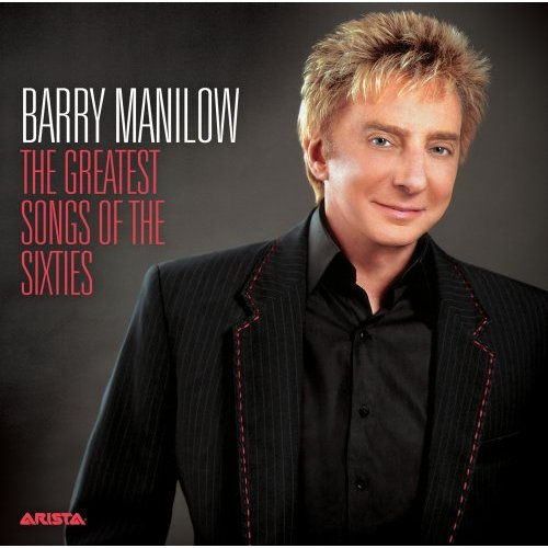 Barry Manilow - The Greatest Songs Of The Sixties