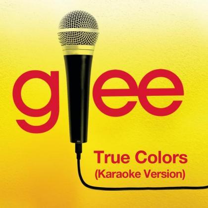 > Glee Cast > 《True Colors (Karaoke - Glee Cast Version)》 > True ...